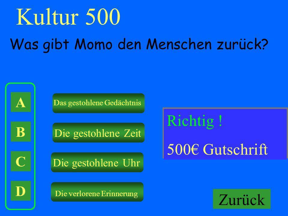 Kultur 500 Falsch ! Richtig ! Keine Gutschrift! 500€ Gutschrift Zurück