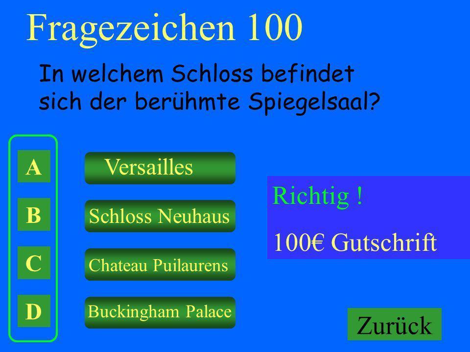 Fragezeichen 100 Richtig ! 100€ Gutschrift Falsch ! Keine Gutschrift