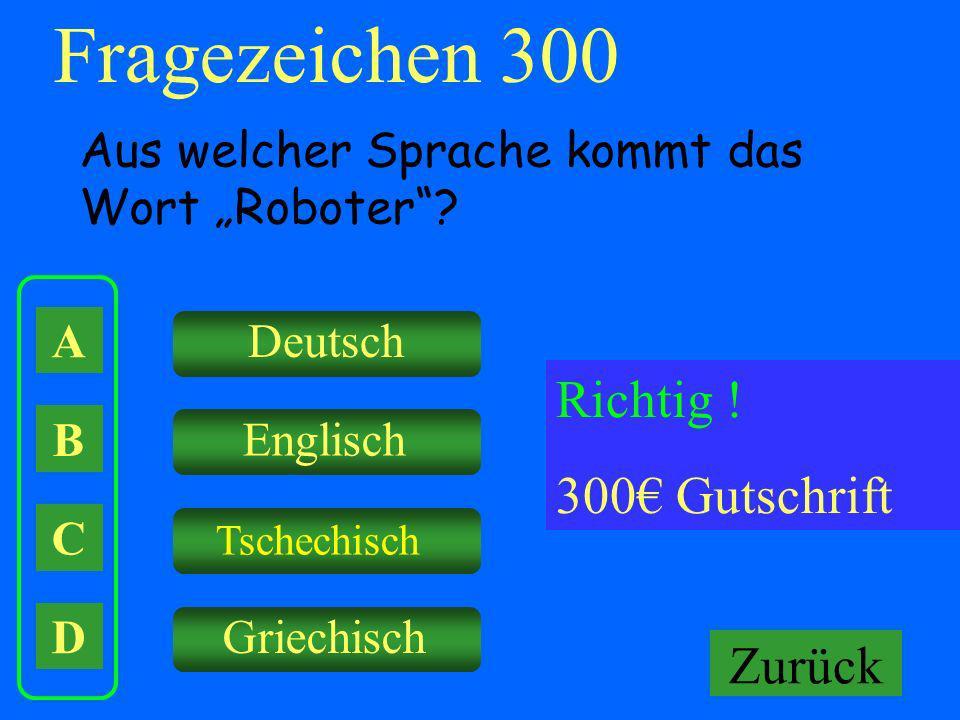 Fragezeichen 300 Richtig ! 300€ Gutschrift Falsch ! Keine Gutschrift