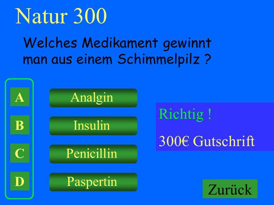 Natur 300 Richtig ! 300€ Gutschrift Falsch ! Keine Gutschrift Zurück