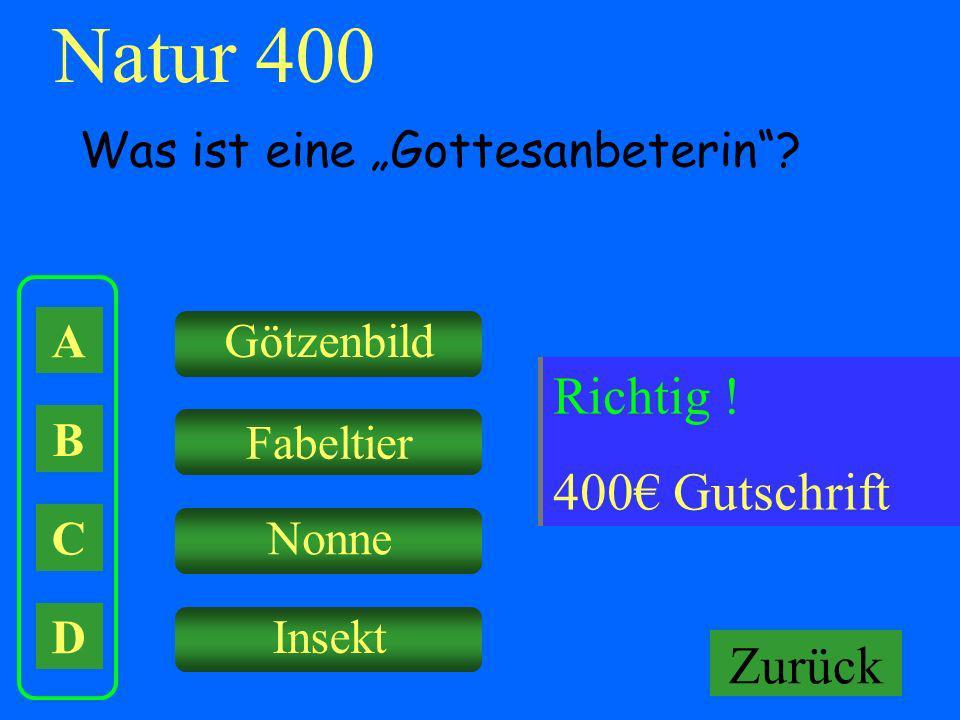 Natur 400 Falsch ! Keine Gutschrift Richtig ! 400€ Gutschrift Zurück