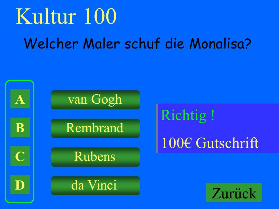 Kultur 100 Falsch ! Keine Gutschrift Richtig ! 100€ Gutschrift Zurück