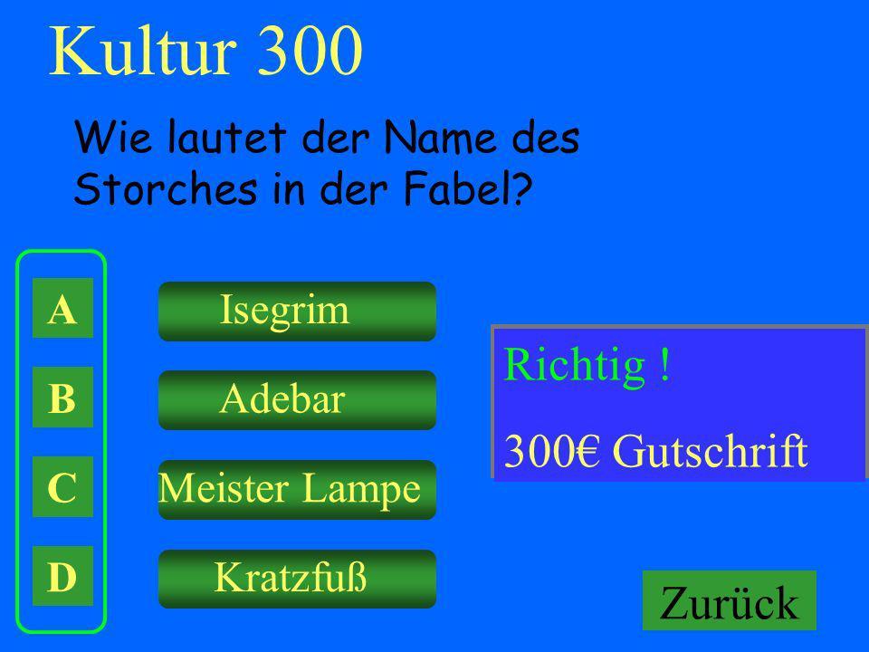 Kultur 300 Falsch ! Richtig ! Keine Gutschrift! 300€ Gutschrift Zurück