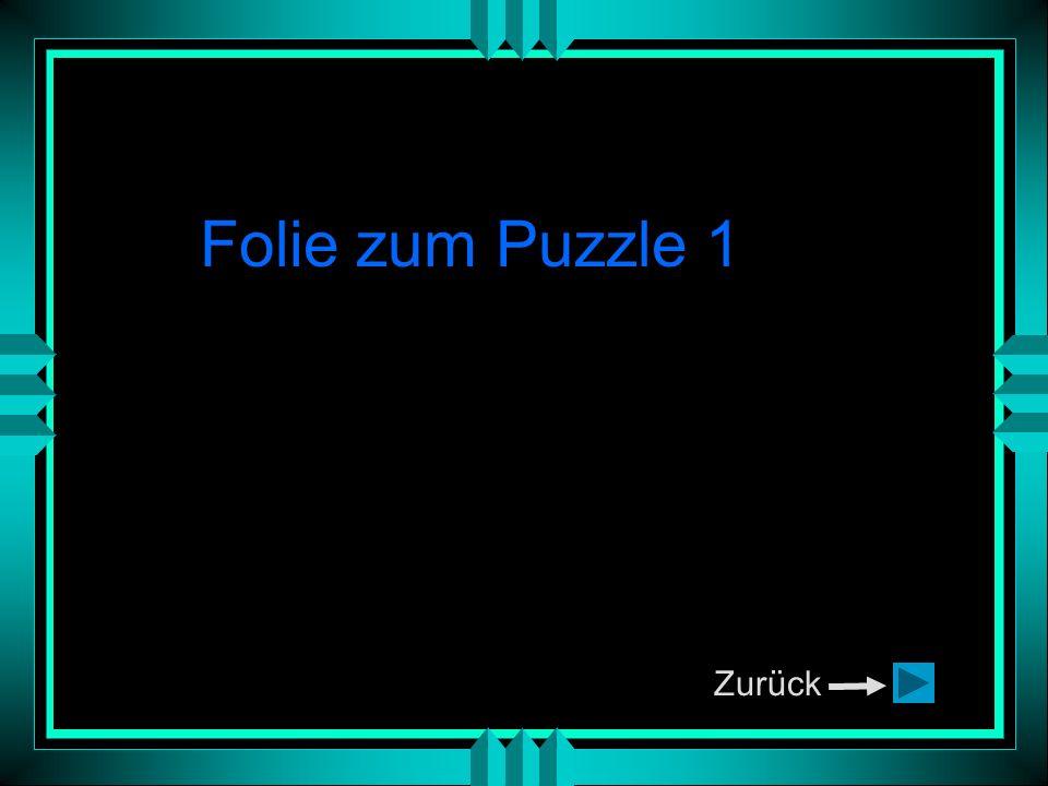 Folie zum Puzzle 1 Zurück