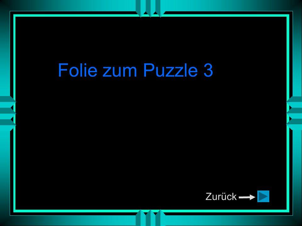 Folie zum Puzzle 3 Zurück