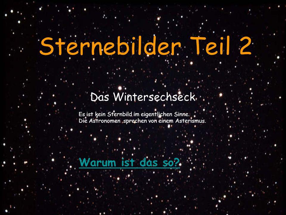 Sternebilder Teil 2 Das Wintersechseck Warum ist das so