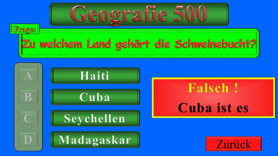 Geografie 500 Richtig ! Falsch ! Cuba ist es Haiti 500€ Gutschrift
