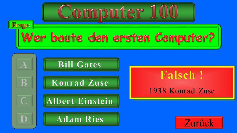 Computer 100 Richtig ! Wer baute den ersten Computer Falsch !