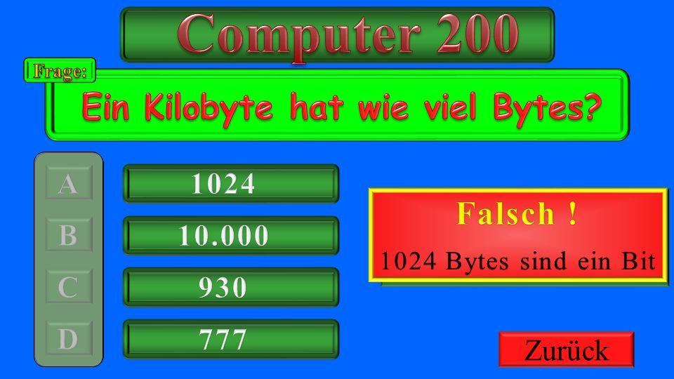 Computer 200 Richtig ! Ein Kilobyte hat wie viel Bytes Falsch ! 1024