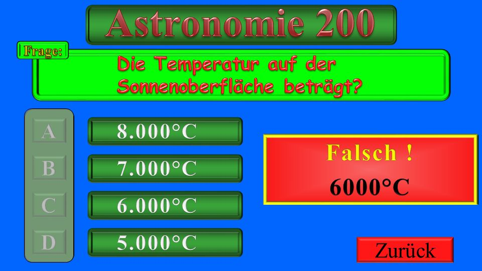 Astronomie 200 Richtig ! Falsch ! 6000°C 8.000°C 200€ Gutschrift