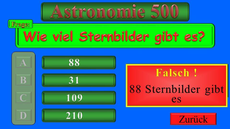 Astronomie 500 Wie viel Sternbilder gibt es Richtig ! Falsch !