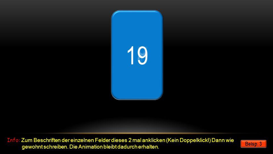 14 13 12 15 16 19 18 17 1 10 4 3 2 9 5 6 8 7 Beisp. 4 Weiter