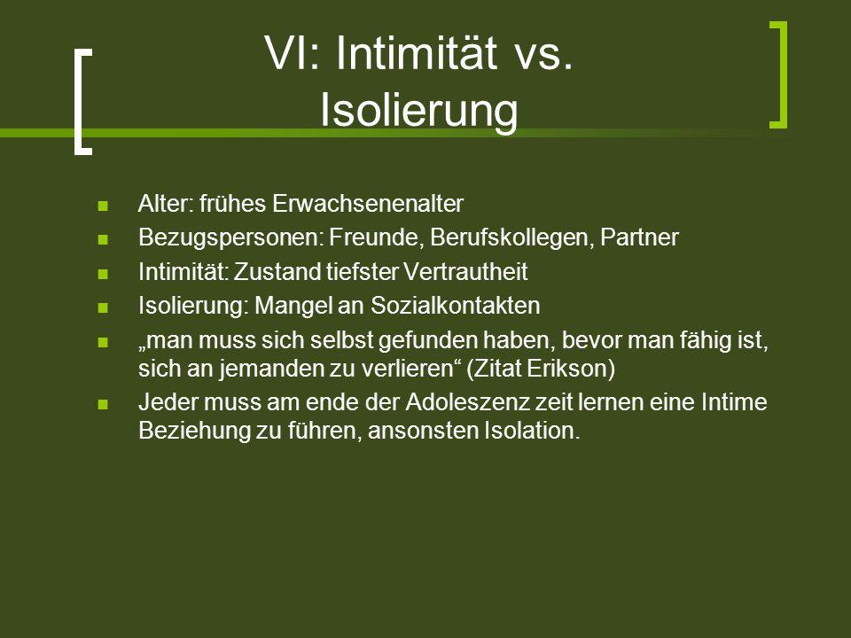 VI: Intimität vs. Isolierung
