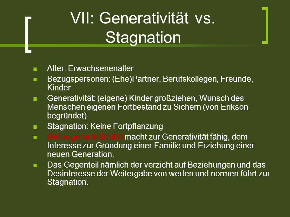VII: Generativität vs. Stagnation