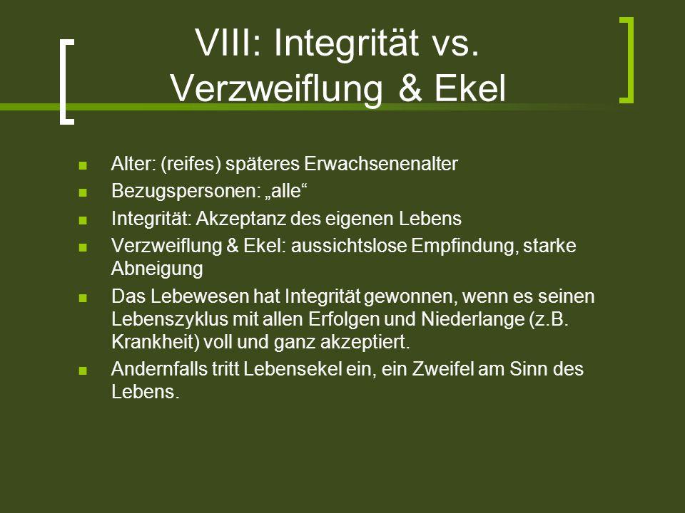 VIII: Integrität vs. Verzweiflung & Ekel