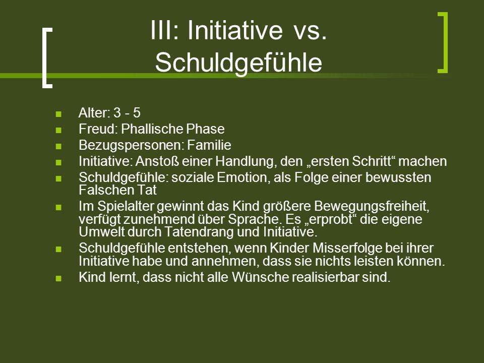 III: Initiative vs. Schuldgefühle