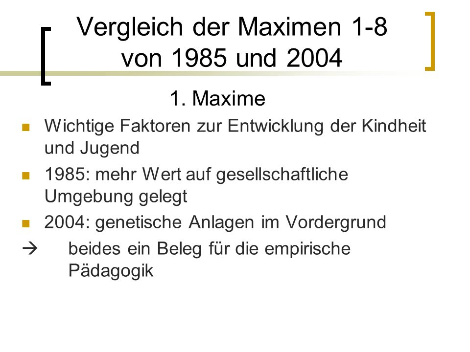 Vergleich der Maximen 1-8 von 1985 und 2004