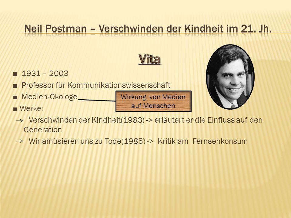 Neil Postman – Verschwinden der Kindheit im 21. Jh.