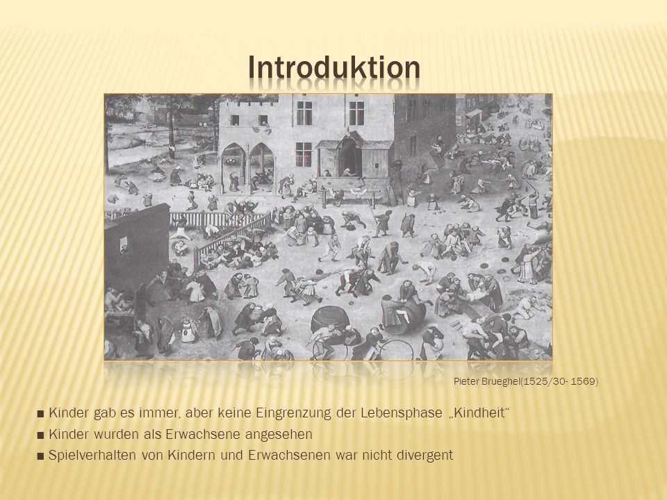 """Introduktion Pieter Brueghel(1525/30- 1569) ■ Kinder gab es immer, aber keine Eingrenzung der Lebensphase """"Kindheit"""
