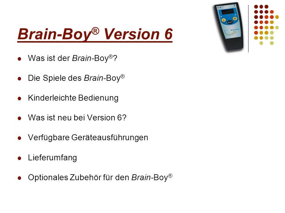 Brain-Boy® Version 6 Was ist der Brain-Boy® Die Spiele des Brain-Boy®