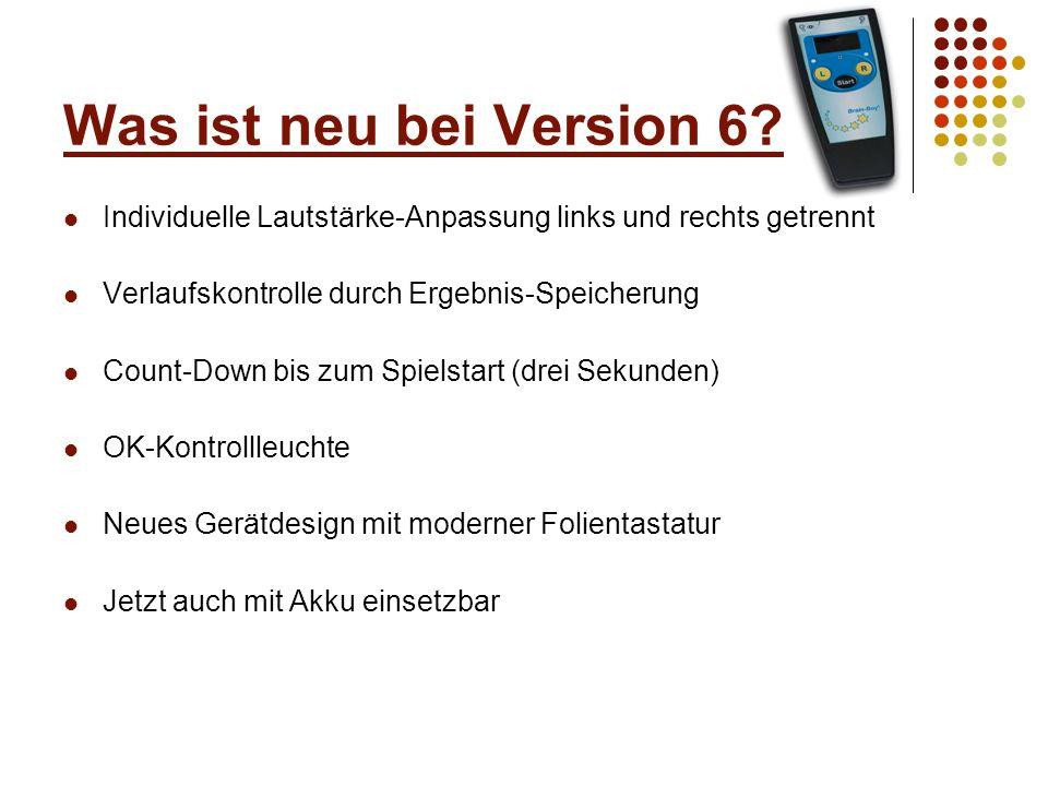Was ist neu bei Version 6 Individuelle Lautstärke-Anpassung links und rechts getrennt. Verlaufskontrolle durch Ergebnis-Speicherung.