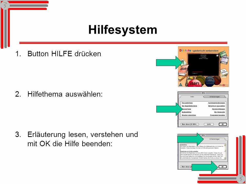 Hilfesystem Button HILFE drücken Hilfethema auswählen: