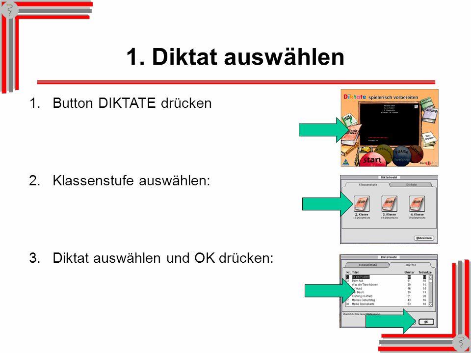 1. Diktat auswählen Button DIKTATE drücken Klassenstufe auswählen: