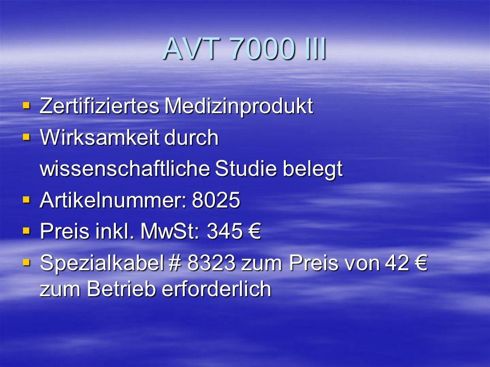 AVT 7000 III Zertifiziertes Medizinprodukt Wirksamkeit durch