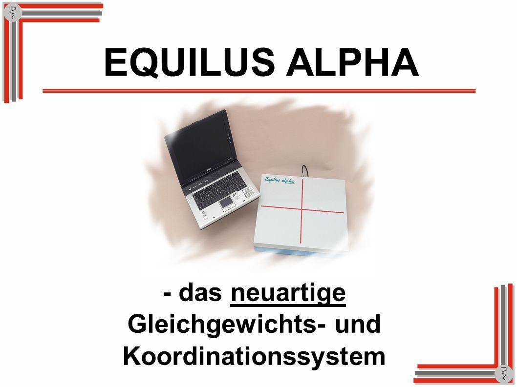 - das neuartige Gleichgewichts- und Koordinationssystem