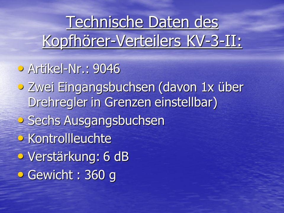 Technische Daten des Kopfhörer-Verteilers KV-3-II: