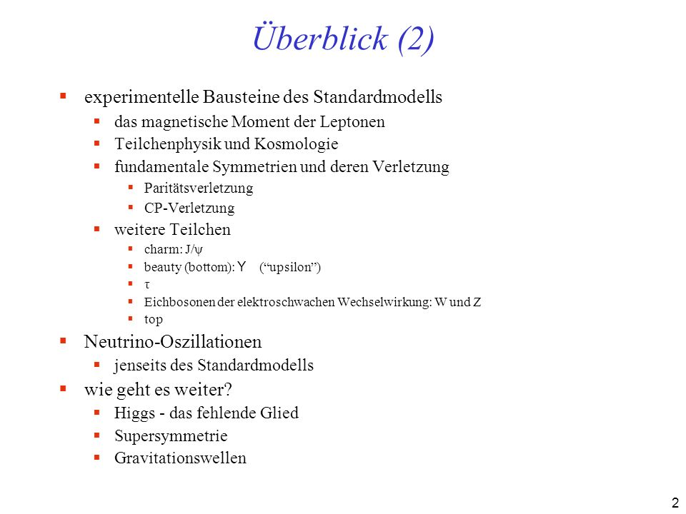 Überblick (2) experimentelle Bausteine des Standardmodells