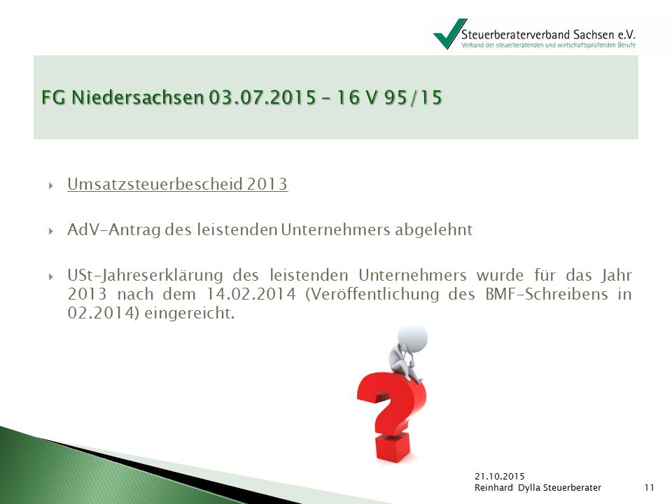 FG Niedersachsen 03.07.2015 – 16 V 95/15 Umsatzsteuerbescheid 2013