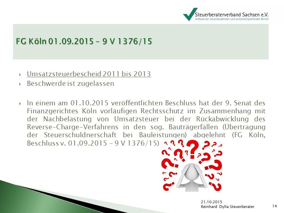 FG Köln 01.09.2015 – 9 V 1376/15 Umsatzsteuerbescheid 2011 bis 2013