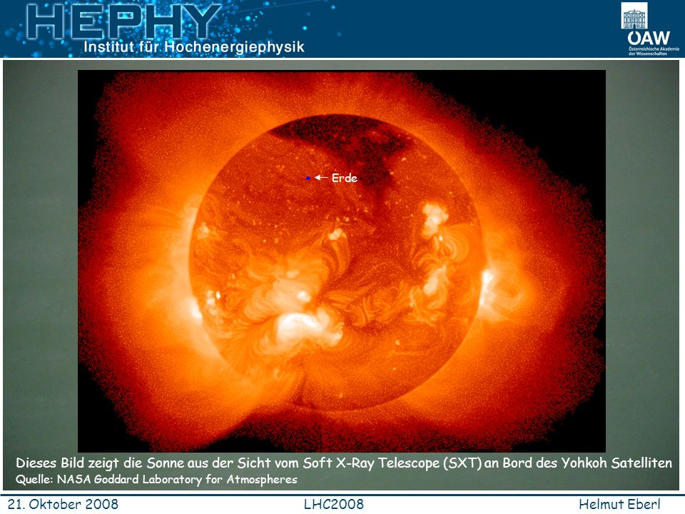 Erde Dieses Bild zeigt die Sonne aus der Sicht vom Soft X-Ray Telescope (SXT) an Bord des Yohkoh Satelliten.