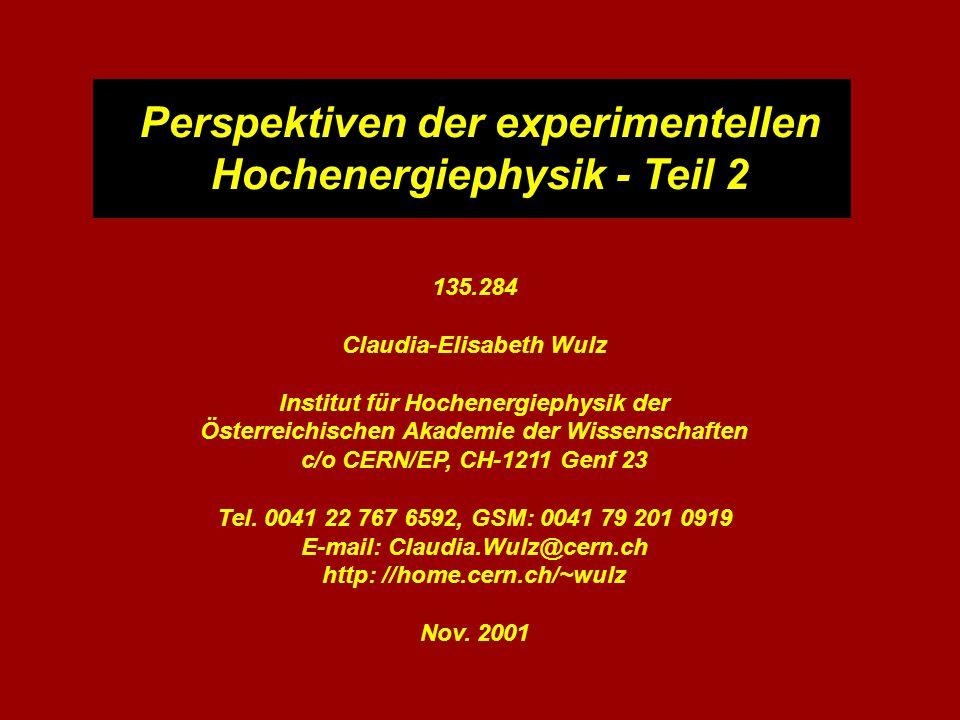 Perspektiven der experimentellen Hochenergiephysik - Teil 2