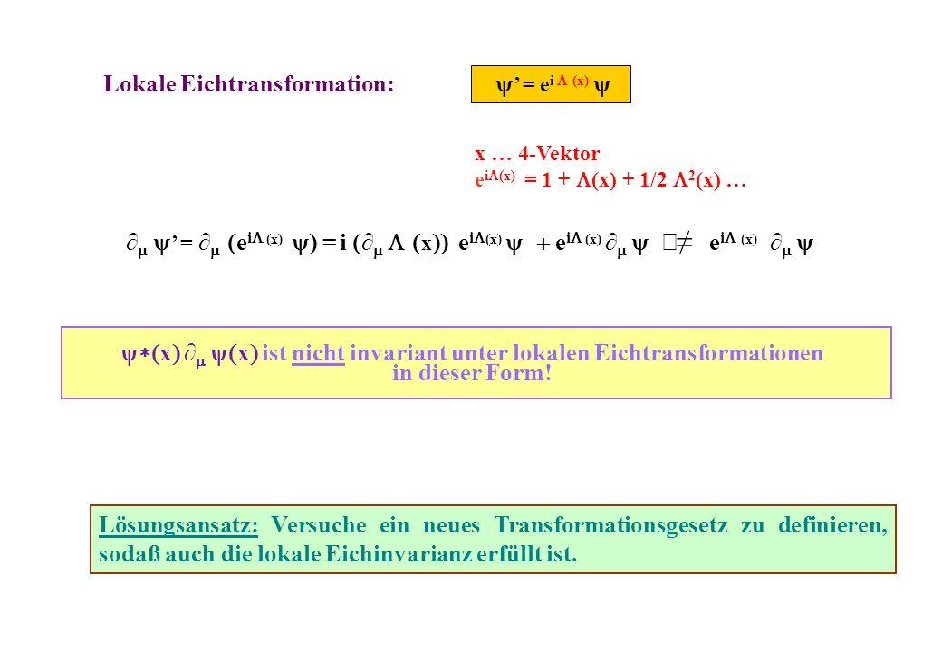yx ∂m yx ist nicht invariant unter lokalen Eichtransformationen