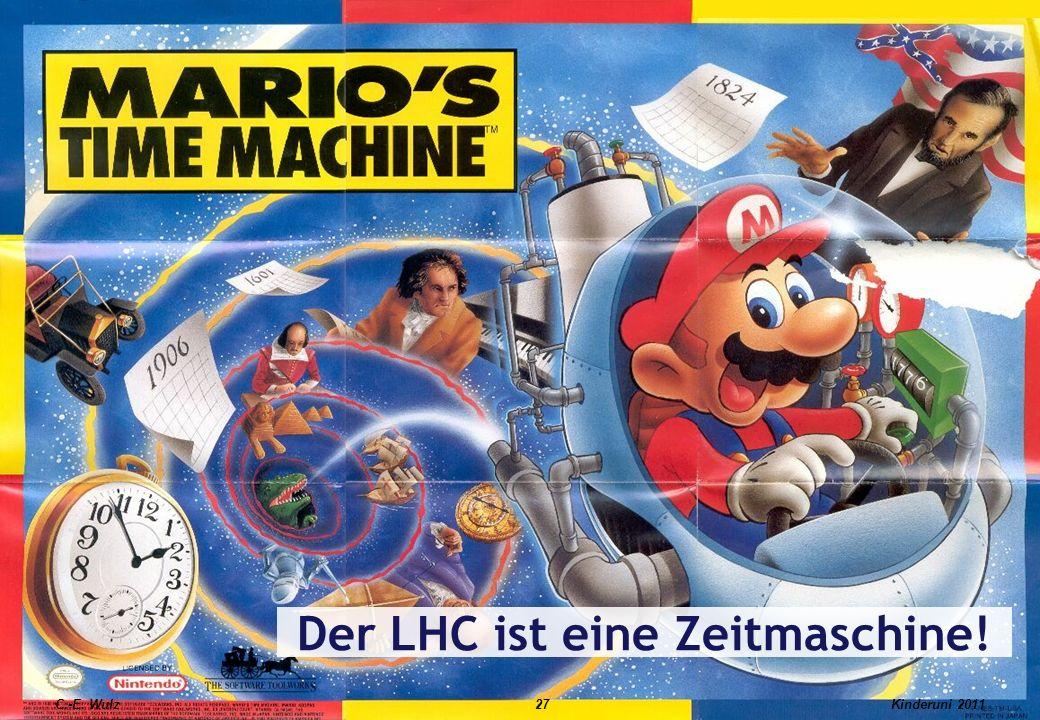 Der LHC ist eine Zeitmaschine!