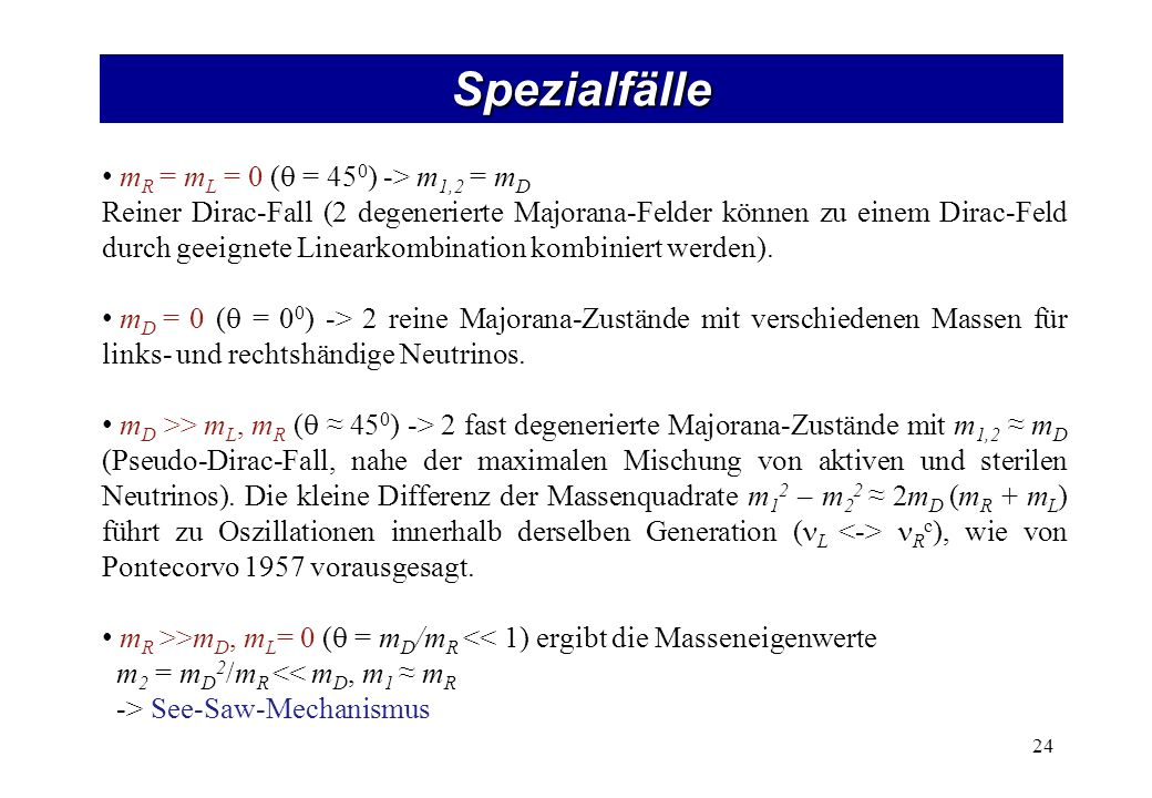 See-Saw-Mechanismus m2 = mD2/mR m1 ≈ mR