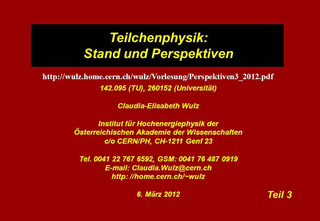Literatur A. Pich: The Standard Model of Electroweak Interactions,