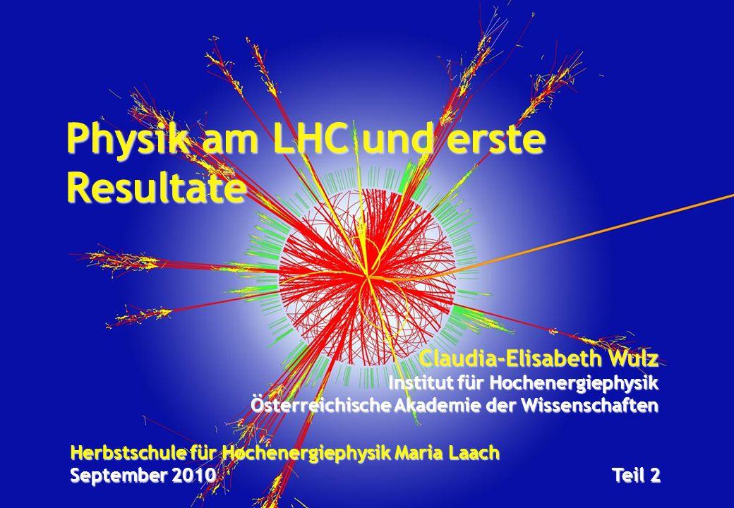 Physik am LHC und erste Resultate