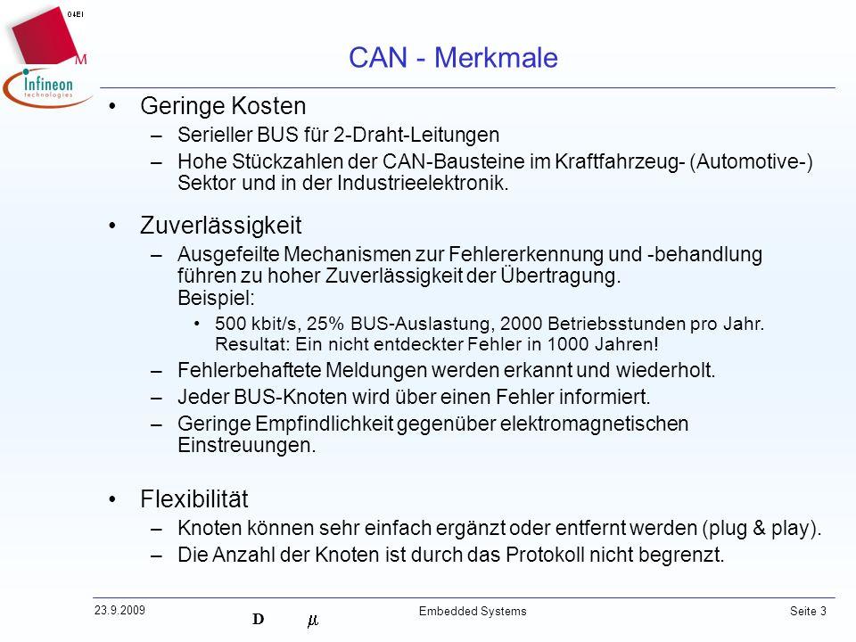 CAN - Merkmale Geringe Kosten Zuverlässigkeit Flexibilität