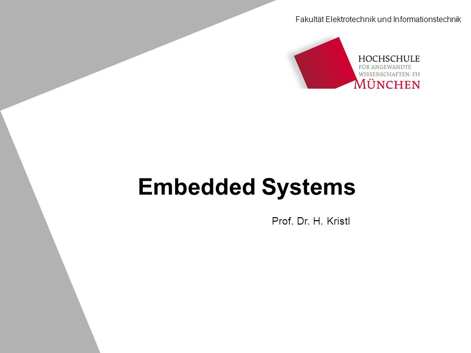 Embedded Systems Prof. Dr. H. Kristl