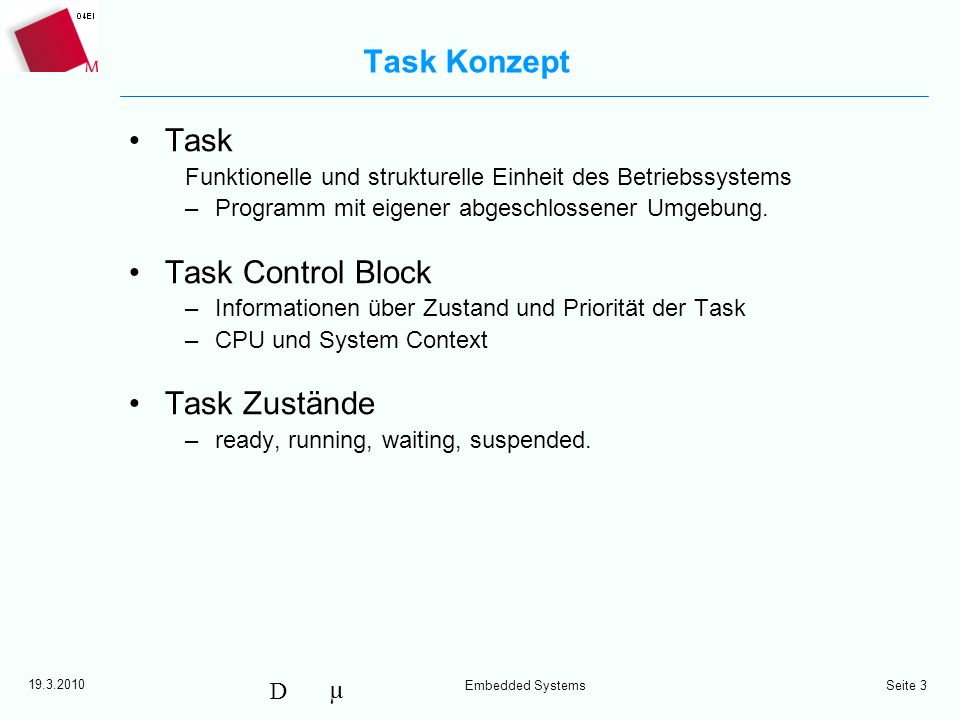 Task Konzept Task Task Control Block Task Zustände