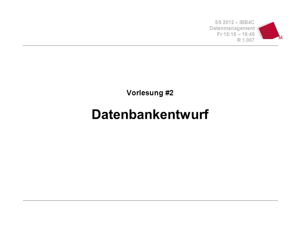Vorlesung #2 Datenbankentwurf