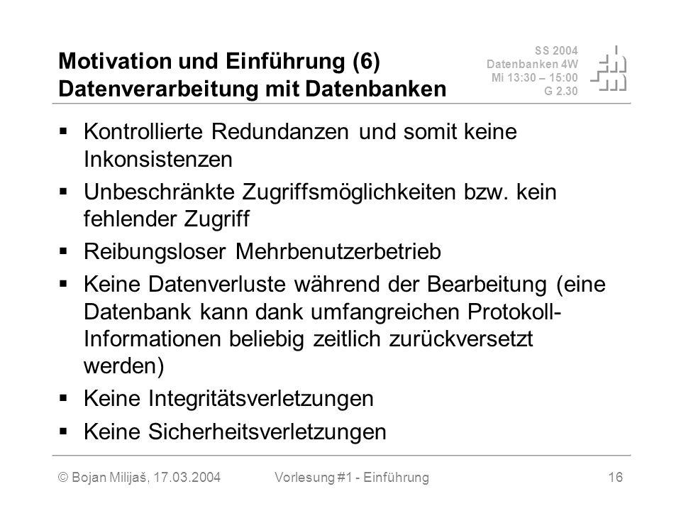 Motivation und Einführung (6) Datenverarbeitung mit Datenbanken