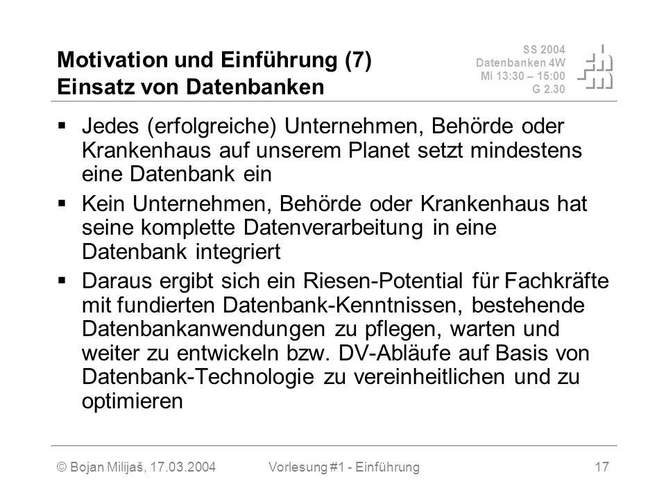 Motivation und Einführung (7) Einsatz von Datenbanken