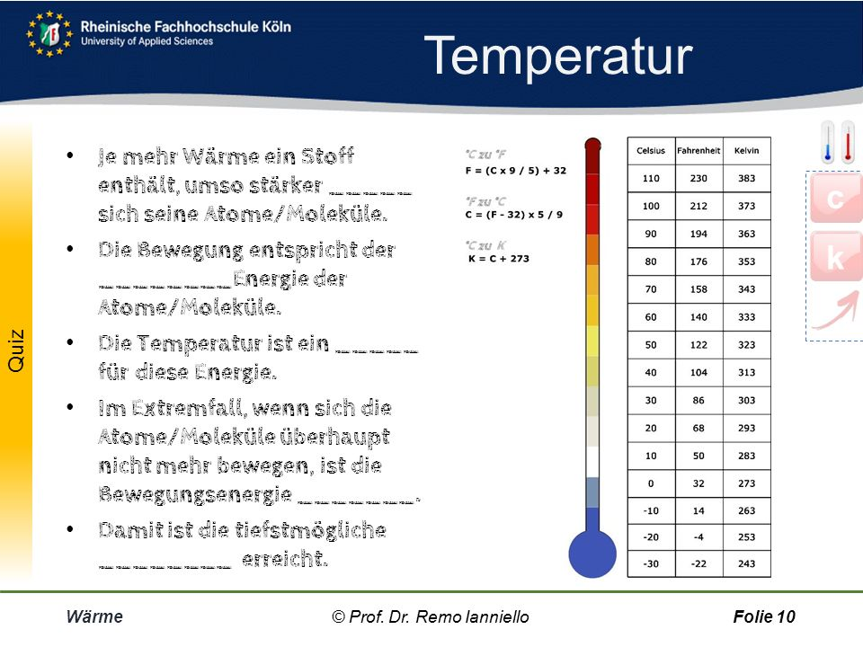 Temperatur Je mehr Wärme ein Stoff enthält, umso stärker _____ sich seine Atome/Moleküle.