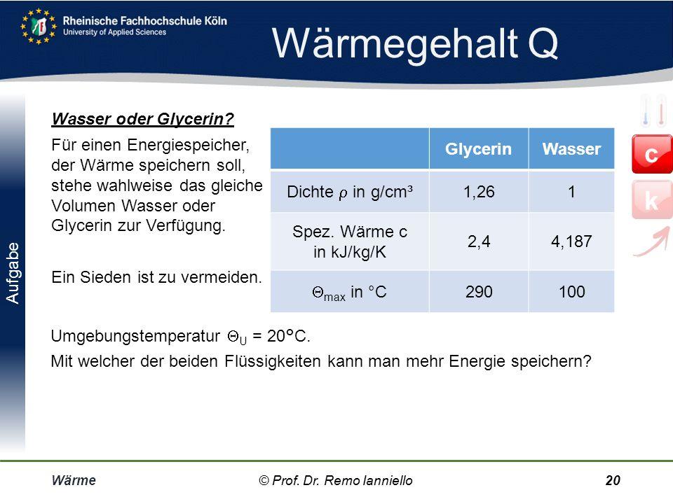 Wärmegehalt Q c k Wasser oder Glycerin