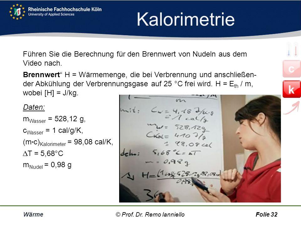 Kalorimetrie Führen Sie die Berechnung für den Brennwert von Nudeln aus dem Video nach.