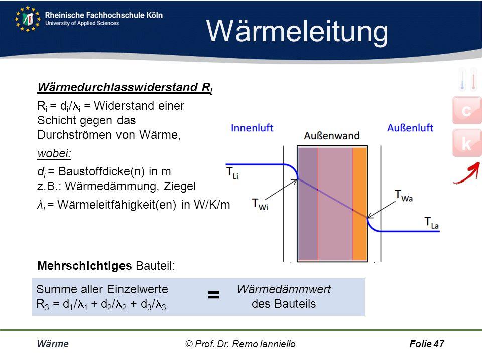 Wärmeleitung = c k Wärmedurchlasswiderstand Ri
